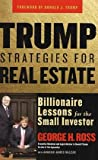 Trump Strategies for Real Estate: Billionaire Lessons for the Small Investor (0471718351) by Ross, George