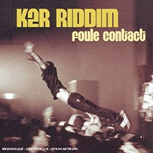 K2R riddim  foule contact