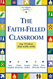 img - for The Faith-Filled Classroom: Top 10 Ideas That Really Work (Resources for Religion Teachers) book / textbook / text book