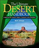 The Ultimate Desert Handbook: A Manual for Desert Hikers, Campers and Travelers (007139303X) by Mark Johnson