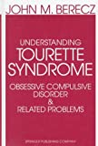Understanding Tourette Syndrome, Obsessive Compulsive Disorder and Related Problems: A Developmental and Catastrophe Theory Perspective