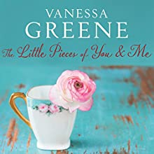 The Little Pieces of You and Me Audiobook by Vanessa Greene Narrated by Victoria Fox