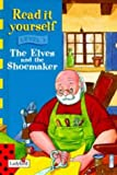 The Elves and the Shoemaker (Ladybird New Read it Yourself)