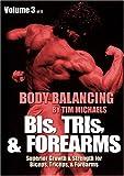 BODY BALANCING Volume 3: BIs, TRIs, & FOREARMS