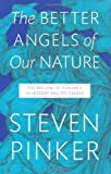 Better Angels of Our Nature: The Decline of Violence in History and Its Causes