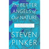 The Better Angels of Our Nature: The Decline of Violence In History And Its Causesby Steven Pinker