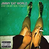 Stay on My Side Tonight Jimmy Eat World