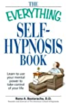 The Everything Self-Hypnosis Book: Le...