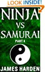 Ninja Vs Samurai (Part 4)