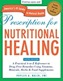 img - for Prescription for Nutritional Healing, Fifth Edition: A Practical A-to-Z Reference to Drug-Free Remedies Using Vitamins, Minerals, Her bs & Food Supplements book / textbook / text book