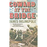 Coward at the Bridge (Dick Coward 2)by James Delingpole