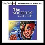The SockKids Meet Lincoln | Michael John Sullivan,Susan Petrone