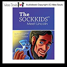 The SockKids Meet Lincoln (       UNABRIDGED) by Michael John Sullivan, Susan Petrone Narrated by Marguerite Gavin