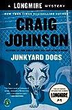 Junkyard Dogs: A Walt Longmire Mystery (A Longmire Mystery)