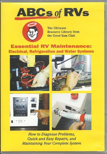 Abcs Of Rvs (Dvd) (The Ultimate Resourse Library From The Good Sam Club, Essential Rv Maintenance: Electrical, Refrigeration & Water Systems)