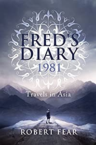 Fred's Diary 1981: Travels In Asia by Robert Fear ebook deal