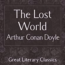 The Lost World (       UNABRIDGED) by Arthur Conan Doyle Narrated by John Richmond