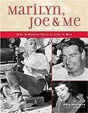 Marilyn, Joe & Me: June DiMaggio Tells It Like It Was