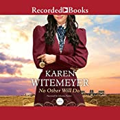 No Other Will Do: Ladies of Harper's Station, Book 1 | Karen Witemeyer