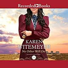 No Other Will Do: Ladies of Harper's Station, Book 1 Audiobook by Karen Witemeyer Narrated by Johanna Parker