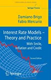 Interest Rate Models - Theory and Practice: With Smile, Inflation and Credit (Springer Finance) (3540221492) by Damiano Brigo