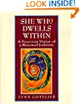 She Who Dwells Within: Feminist Visio...