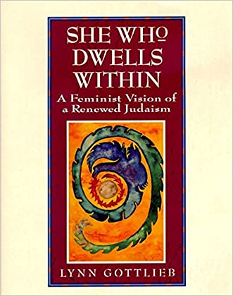 She Who Dwells Within: Feminist Vision of a Renewed Judaism, A