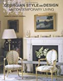 img - for Georgian Style and Design For Contemporary Living [Hardcover] [2012] (Author) Henrietta Spencer-Churchill book / textbook / text book