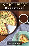Breakfast (The Northwest Cookbooks Book 4)