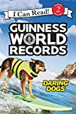 Guinness World Records: Daring Dogs (I Can Read Book 2)