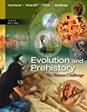 img - for Evolution and Prehistory: The Human Challenge by Haviland, William A., Walrath, Dana, Prins, Harald E. L., McBride, Bunny(March 8, 2013) Paperback book / textbook / text book