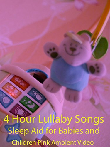 4 Hour Lullaby Songs Sleep Aid for Babies and Children Pink Ambient Video
