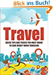 Travel: Quick Tips And Tricks You MUS...