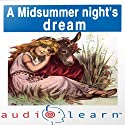 A Midsummer Night's Dream AudioLearn Study Guide: AudioLearn Literature Classics (       UNABRIDGED) by AudioLearn Editors Narrated by AudioLearn Voice Over Team