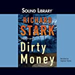 Dirty Money (       UNABRIDGED) by Richard Stark Narrated by Stephen Thorne