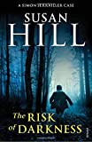 Risk of Darkness (0099535025) by Hill, Susan