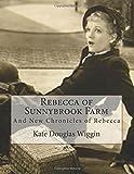Rebecca of Sunnybrook Farm: And New Chronicles of Rebecca