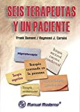 img - for Seis Terapeutas y Un Paciente (Spanish Edition) book / textbook / text book