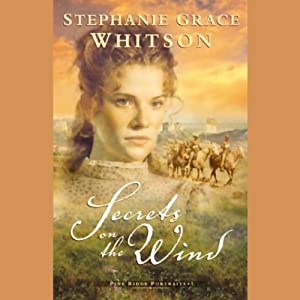 Secrets on the Wind: The Pine Ridge Portraits, Book 1 | [Stephanie Grace Whitson]