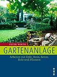 Gartenanlage: Arbeiten mit Erde, Stein, Beton, Holz und Pflanzen