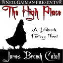 The High Place (       UNABRIDGED) by James Branch Cabell Narrated by Robert Blumenfeld