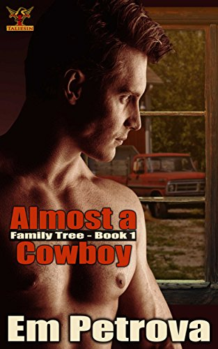 Head west with this smart and sexy romance – Em Petrova's Almost a Cowboy… Unanimous rave reviews!