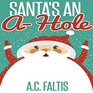 Santa's an A-Hole Audiobook