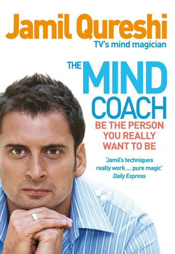The Mind Coach: Be the person you really want to be