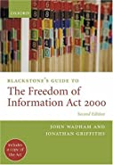 Blackstone's Guide to the Freedom of Information Act  by Wadham