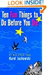 Ten Fun Things to Do Before You Die
