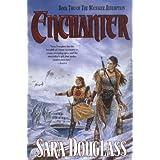 Enchanter (The Wayfarer Redemption Trilogy, Bk 2) ~ Sara Douglass