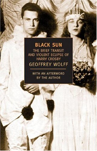 Black Sun: The Brief Transit and Violent Eclipse of Harry Crosby (New York Review Books Classics)