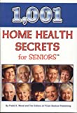 1,001 Home Health Secrets for Seniors