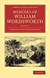 Memoirs of William Wordsworth (Cambridge Library Collection - Literary  Studies) (Volume 2)
